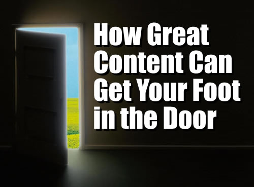 How Great Content Can Get Your Foot in the Door